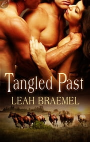 Tangled Past ebook by Leah Braemel