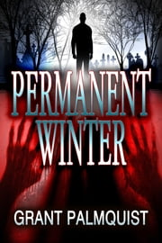 Permanent Winter ebook by Grant Palmquist