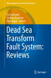 Dead Sea Transform Fault System: Reviews ebook by Zvi Garfunkel,Zvi Ben-Avraham,Elisa Kagan