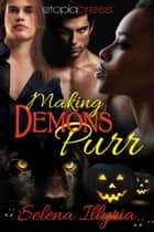 Making Demons Purr ebook by Selena Illyria