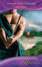 Surrender To the Highlander (Mills & Boon Historical) ebook by Terri Brisbin