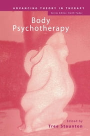 Body Psychotherapy ebook by Tree Staunton