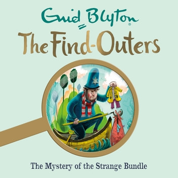 The Mystery of the Strange Bundle - Book 10 audiobook by Enid Blyton