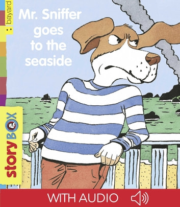 Mr. Sniffer goes to seaside ebook by Claire Clément
