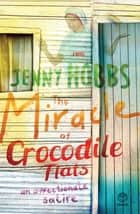 The Miracle of Crocodile Flats ebook by Jenny Hobbs