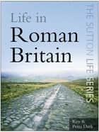 Life in Roman Britain ebook by