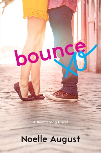 Bounce - A Boomerang Novel ebook by Noelle August