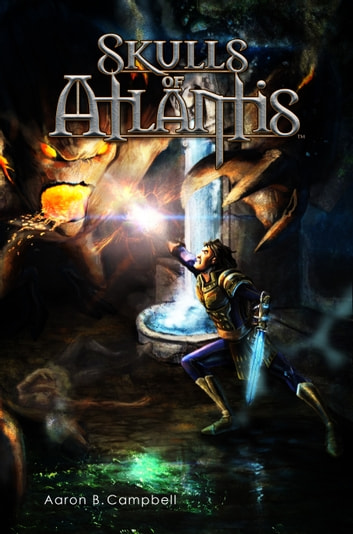 Skulls of Atlantis ebook by Aaron B. Campbell