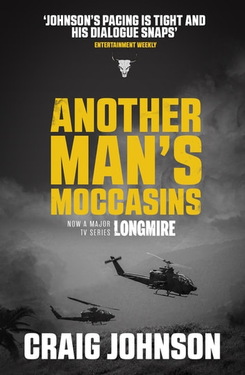 Another Man's Moccasins - A breath-taking instalment of the best-selling, award-winning series - now a hit Netflix show! ebook by Craig Johnson