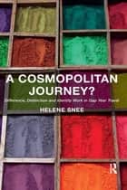 A Cosmopolitan Journey? - Difference, Distinction and Identity Work in Gap Year Travel ebook by Helene Snee