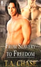 From Slavery to Freedom ebook by T.A. Chase