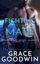 Fighting For Their Mate ebook by Grace Goodwin