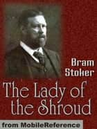 The Lady Of The Shroud (Mobi Classics) ebook by Bram Stoker