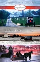 Amanda Flower's Appleseed Creek Trilogy - A Plain Death, A Plain Scandal, A Plain Disappearance ebook by