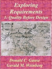Exploring Requirements 1: Quality Before Design ebook by Gerald M. Weinberg