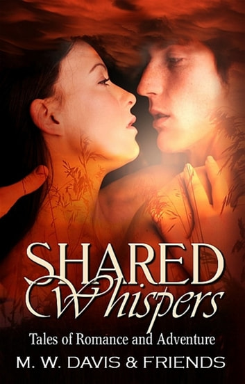 Shared Whispers ebook by M. W. Davis