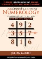 Numerology - Numbers Past And Present With The Lo Shu Sqaure ebook by Julian Moore