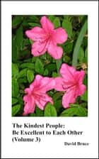The Kindest People: Be Excellent to Each Other (Volume 3) ebook by David Bruce