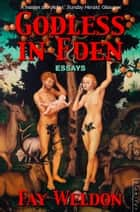 Godless in Eden ebook by Fay Weldon