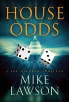 House Odds - A Joe DeMarco Thriller ebook by Mike Lawson