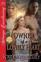 Owner of a Lonely Heart ebook by Karen Mercury