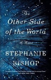 The Other Side of the World - A Novel ebook by Stephanie Bishop