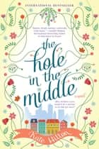 The Hole in the Middle ebook by Kate Hilton