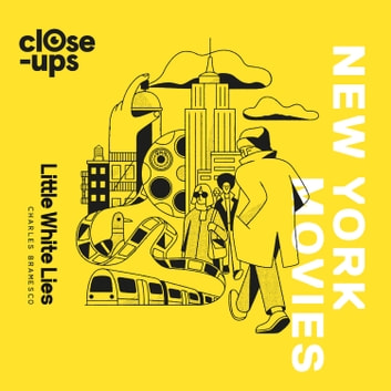 New York Movies (Close-Ups, Book 3) audiobook by Mark Asch,Little White Lies