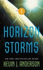 Horizon Storms: The Saga of Seven Suns - Book #3 ebook by Kevin J. Anderson