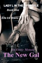 The New Gal eBook by Elle Le Blanc