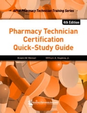 Pharmacy Technician Certification Quick-Study Guide ebook by Weitzel, Kristin W.