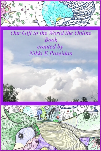Our Gift to the World the Online Book ebook by Nikki Evans Poseidon