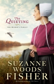 The Quieting (The Bishop's Family Book #2) - A Novel ebook by Suzanne Woods Fisher