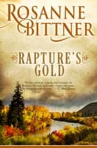 Rapture's Gold ebook by Rosanne Bittner