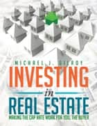 INVESTING IN REAL ESTATE ebook by MICHAEL J. GILROY