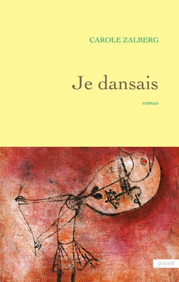 Je dansais ebook by Carole Zalberg