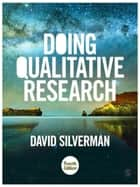 Doing Qualitative Research - A Practical Handbook ebook by Professor David Silverman