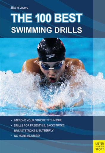 The 100 Best Swimming Drills Ebook By Lucero Blythe