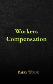 Workers Compensation ebook by Barry Wolfe
