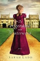 De erfgename van Winterwood ebook by Jetty Huisman, Sarah E. Ladd
