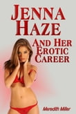 Jenna Haze And Her Erotic Career