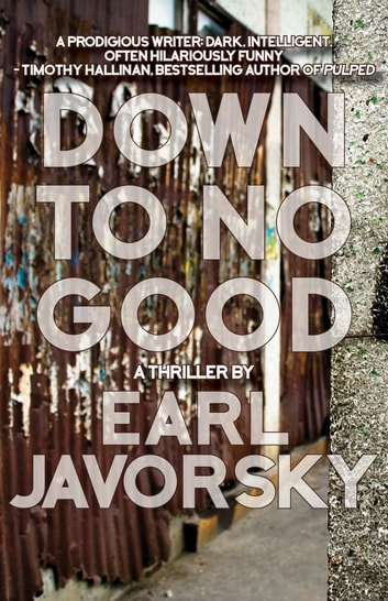 Down to No Good ebook by Earl Javorsky