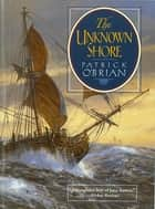 The Unknown Shore ebook by Patrick O'Brian