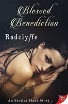 Blessed Benediction ebook by Radclyffe