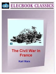 The Civil War in France ebook by Marx, Karl