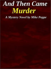 And Then Came Murder ebook by Mike Poppe