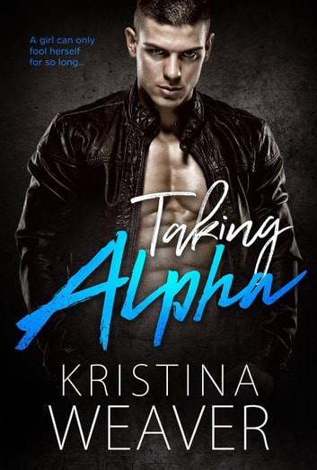 Taking Alpha - Greyriver Shifters Vol. 2, #3 ebook by Kristina Weaver