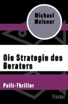Die Strategie des Beraters - Polit-Thriller ebook by Michael Molsner