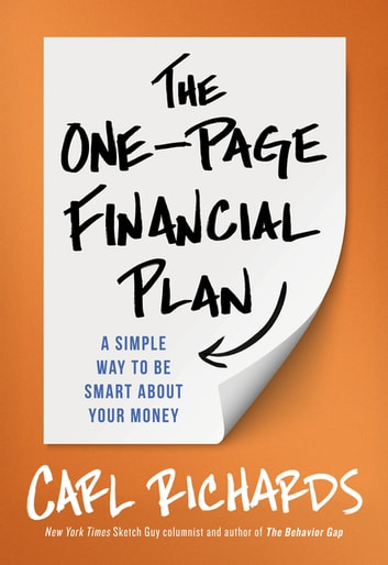 The One-Page Financial Plan - A Simple Way To Be Smart About Your Money ebook by Carl Richards