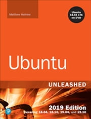 Ubuntu Unleashed 2019 Edition - Covering 18.04, 18.10, 19.04 ebook by Matthew Helmke